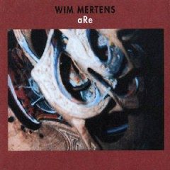 Part IV: aRe  Disc 1: Global Persons CD3 - Wim Mertens