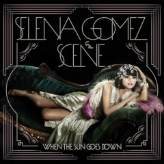 When The Sun Goes Down (Target Deluxe) - Selena Gomez & The Scene