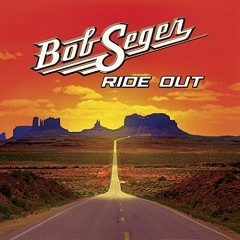 Ride Out (Deluxe Edition) - Bob Seger