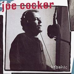 Organic - Joe Cocker