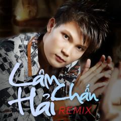 Lâm Chấn Hải Remix