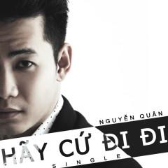 Hãy Cứ Đi Đi (Single) - Nguyễn Quân