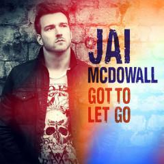 Got To Let Go (Remixes) - EP