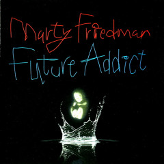 Future Addict - Marty Friedman
