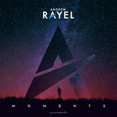 Moments - Andrew Rayel
