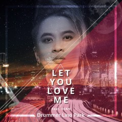 Let You Love Me (Single)