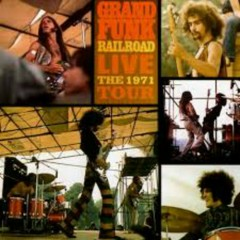 Live - The 1971 Tour - Grand Funk Railroad