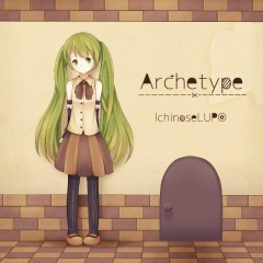 Archetype - Lupo Ichinose