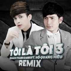 Tôi Là Tôi 3 Remix