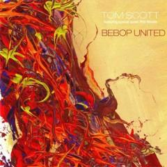 Bebop United - Tom Scott