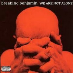 Were Are Not Alone  (Limited Edition) - Breaking Benjamin