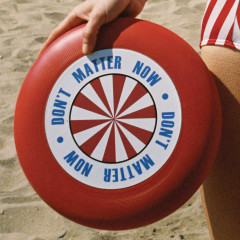 Don't Matter Now (Single)