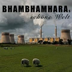 Bhambhamharas Schoene Welt