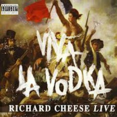 Viva La Vodka - Richard Cheese