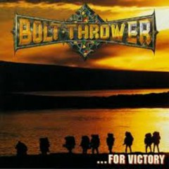 For Victory - Bolt Thrower