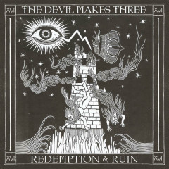 Redemption & Ruin - The Devil Makes Three