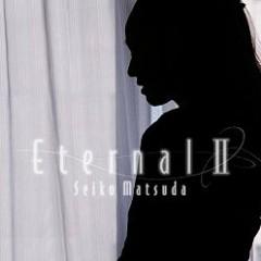 Eternal II - Seiko Matsuda