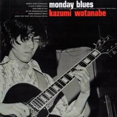 Monday Blues - Kazumi Watanabe