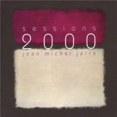Sessions 2000 - Jean Michel Jarre