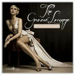 The Groove Lounge - First Class Lounge Sounds (No. 2)