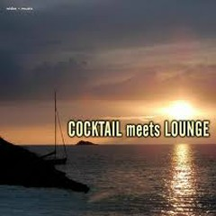Cocktail Meets Lounge Vol 1