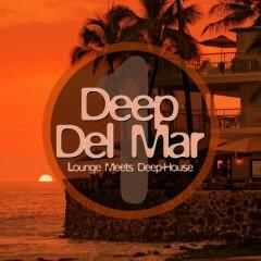 Deep Del Mar - Lounge Meets Deep House, Vol. 1 (No. 1)