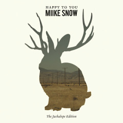 Happy To You (Deluxe Version) - Miike Snow