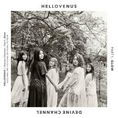 HELLOVENUS X DEVINE CHANNEL Part.1 : Glow  - HELLOVENUS