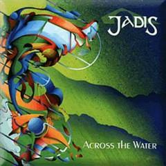 Across The Water - Jadis