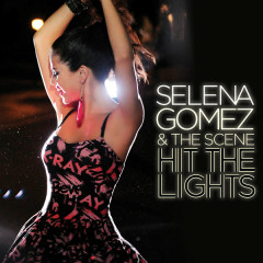 Hit The Lights (Remixes) - Selena Gomez & The Scene