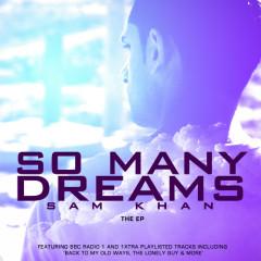 So Many Dreams - Sam Khan
