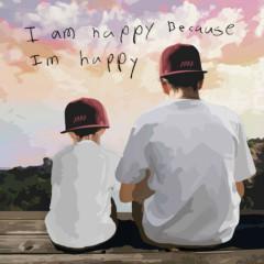 I Am Happy Because I'm Happy - Evo