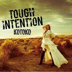 TOUGH INTENTION - KOTOKO