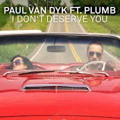 I Don't Deserve You (Remixes) - EP - Paul Van Dyk