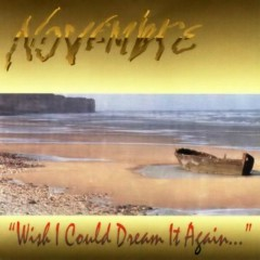 Wish I Could Dream It Again - Novembre