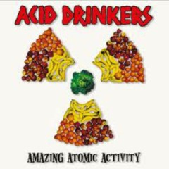 Amazing Atomic Activity - Acid Drinkers