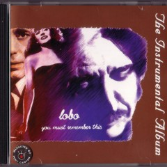You Must Remember This (Instrumental version) - Lobo