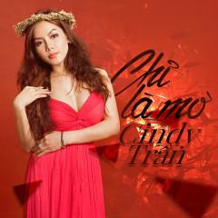Chỉ Là Mơ - Cindy Trần