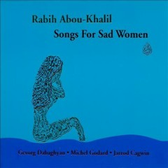 Songs For Sad Women - Rabih Abou-Khalil