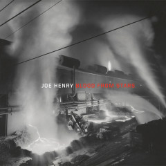Blood From Stars - Joe Henry