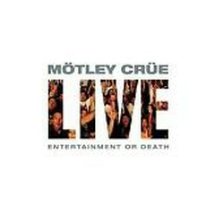 Live - Entertainment Or Death (CD2) - Motley Crue