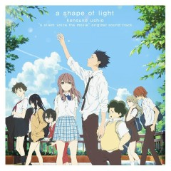 Koe no Katachi (Movie) Original Soundtrack: a shape of light CD2 - Kensuke Ushio