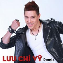 Lưu Chí Vỹ Remix