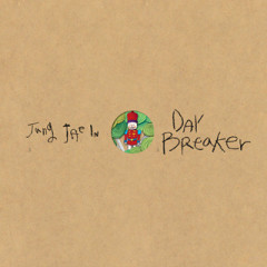 Day Breaker - Jang Jae In