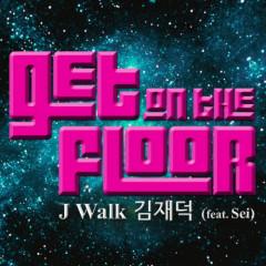 Get On The Floor - J-Walk
