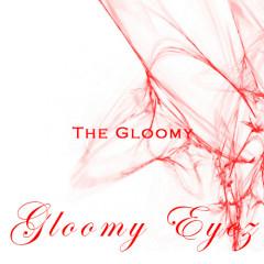 The Gloomy - Gloomy Eyes