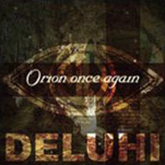 Orion Once Again (2nd Press) (Maxi-Single) - Deluhi