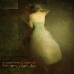 Like New Year's Day (Hammock & Matthew Ryan)