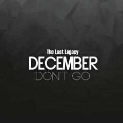 The Last Legacy  - December