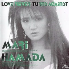 Love Never Turns Against - Mari Hamada